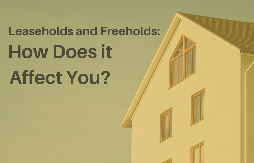 How does leaseholds and freeholds affect you
