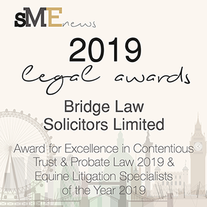 Bridge Law Wins Award in SME News Legal Awards 2019 for Excellence in Contentious Trust and Probate and Equine Litigation Specialists of The Year.